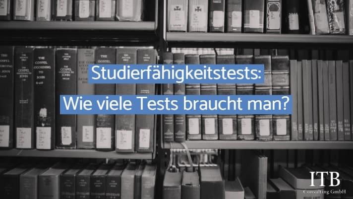 Zitat: Studierfähigkeitstests - Wie viele Tests braucht man?